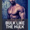 book cover of bulk like the hulk